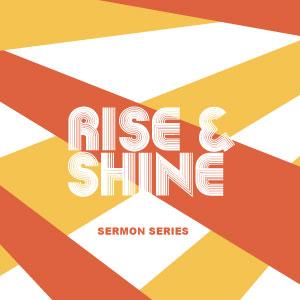 Supernatural Power To Rise & Shine
